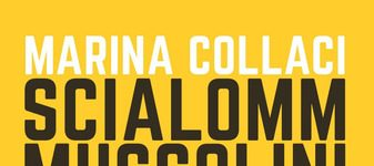 """Marina Collaci's novel """"Scialomm Mussolini"""" presented on 5 July in Rome"""